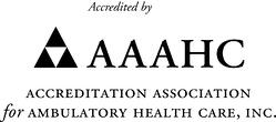 Accredited by the Accreditation Association for Ambulatory Health Care